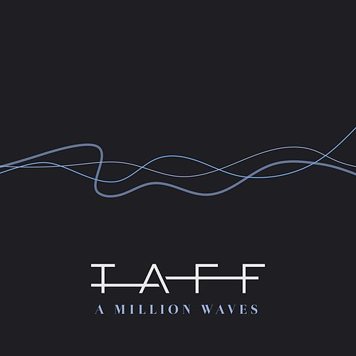 A Million Waves by Taff