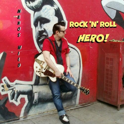 Rock 'n' Roll Hero! by Manos Wild