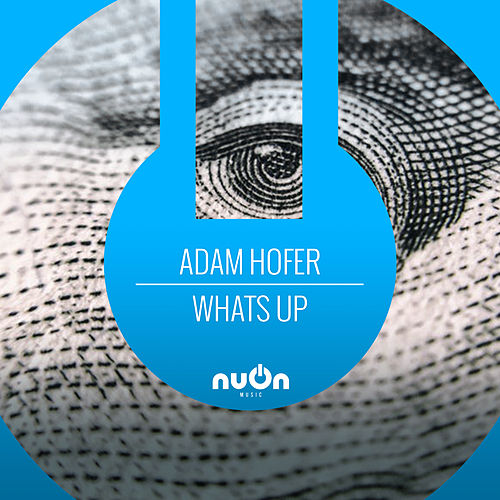 What's Up by Adam Hofer
