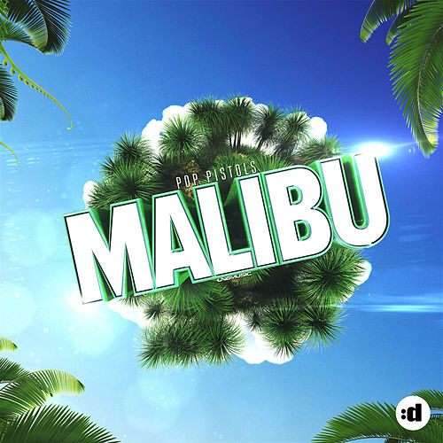 Malibu by Pop Pistols