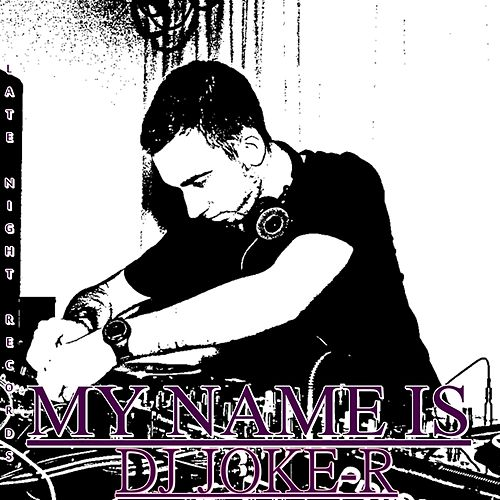 My Name Is - EP de Dj Joker