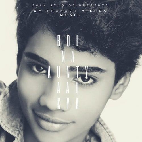 Bol Na Aunty Aau Kya - Aunty Ki Ghanti von Folk Studios