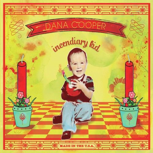 Incendiary Kid by Dana Cooper