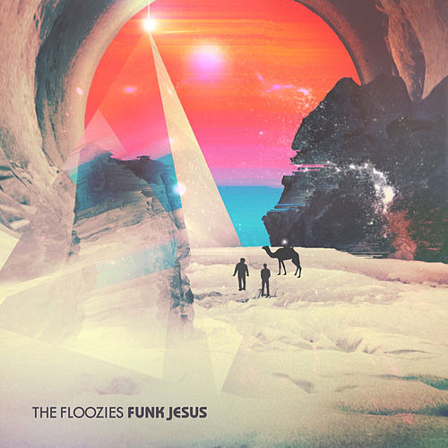 Funk Jesus by The Floozies
