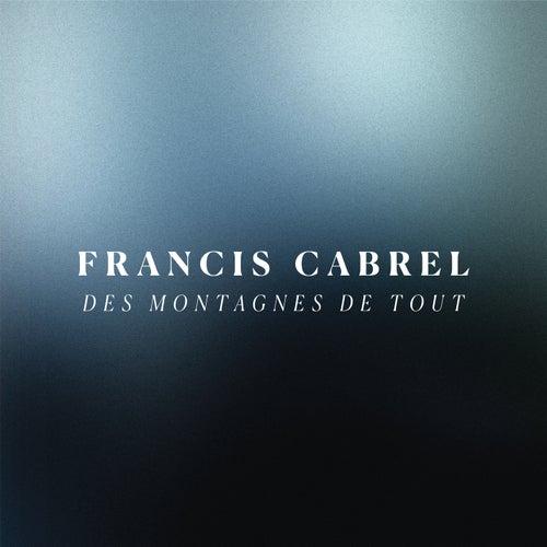 Des montagnes de tout de Francis Cabrel