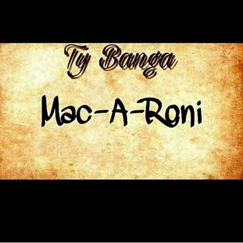 Mac-A-Roni de Ty Banga