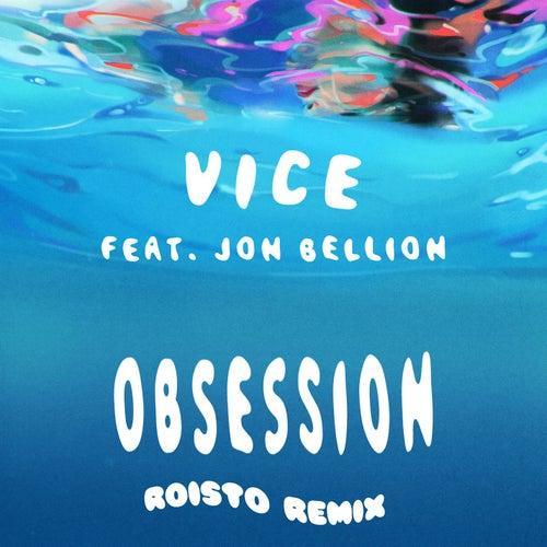 Obsession (feat. Jon Bellion) (Roisto Remix) de Vice