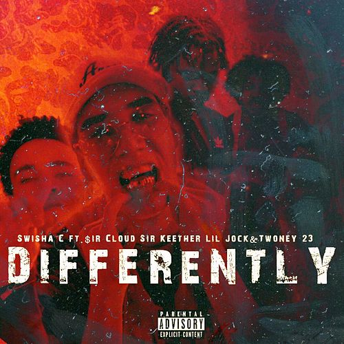 Differently (feat. $ir Cloud, Sir Keether, Lil Jock & Twoney23) by Swisha-C