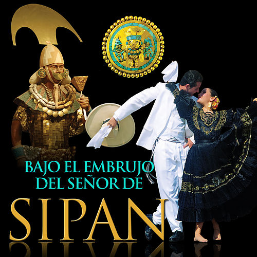 Bajo el Embrujo del Señor de Sipán by Various Artists