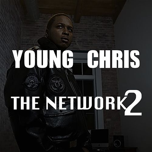 The Network 2 von Young Chris