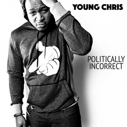 Politically Incorrect de Young Chris
