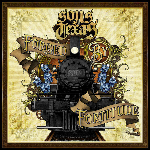 Forged By Fortitude de Sons Of Texas