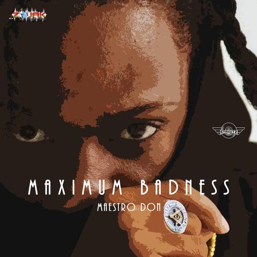 Maximum Badness - Single by Maestro Don