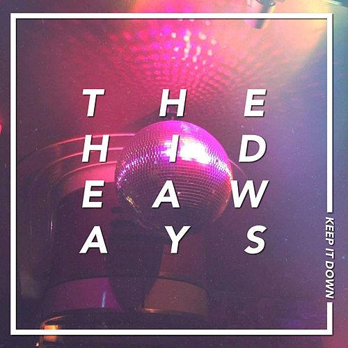 Keep It Down von The Hideaways