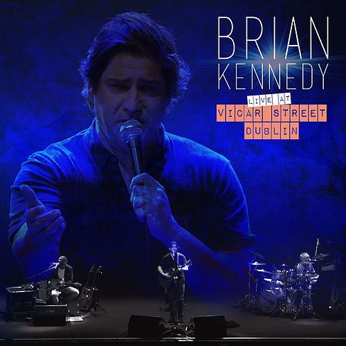 Brian Kennedy Live at Vicar Street Dublin by Brian Kennedy