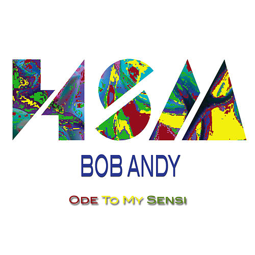 Ode to My Sensi (feat. Hook Shop & Sly & Robbie) by Bob Andy