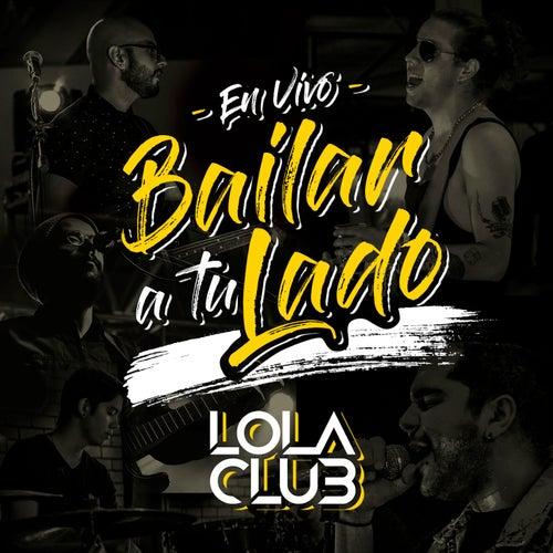 Bailar a Tu Lado (En Vivo) de Lola Club