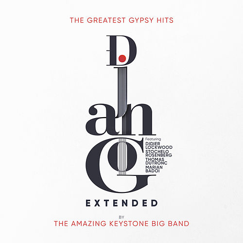 Django Extended (The Greatest Gypsy Hits) by The Amazing Keystone Big Band