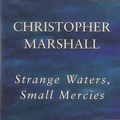 Strange Waters, Small Mercies von Christopher Marshall