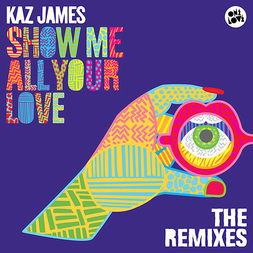 Show Me All Your Love de Kaz James