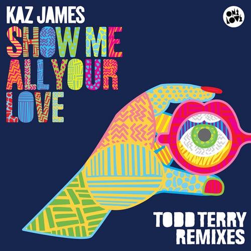 Show Me All Your Love de Kaz James
