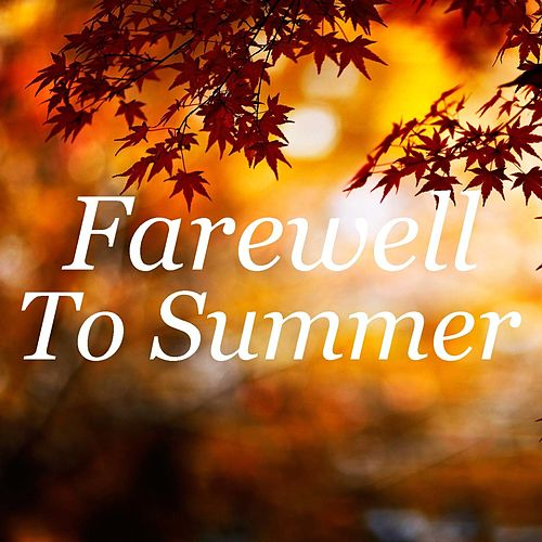 Farewell To Summer by Various Artists