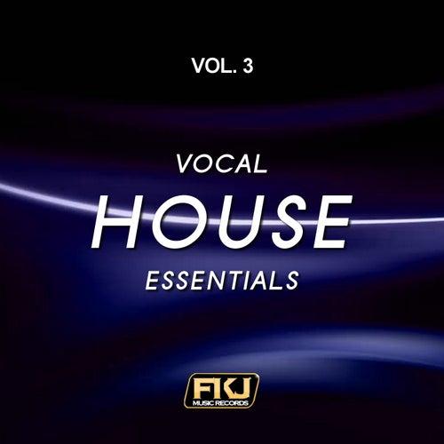 Vocal House Essentials, Vol. 3 di Various Artists