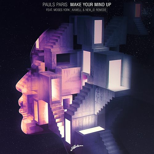 Make Your Mind Up (Axwell & NEW_ID Remode) von Pauls Paris