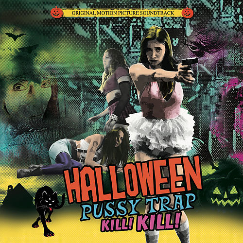 Halloween Pussytrap! Kill! Kill! (Official Motion Picture Soundtrack) di Various Artists