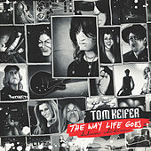 The Way Life Goes - Deluxe Edition by Tom Keifer