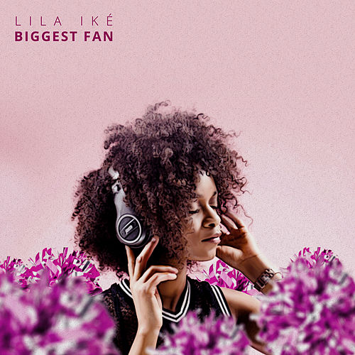 Biggest Fan de Lila Iké