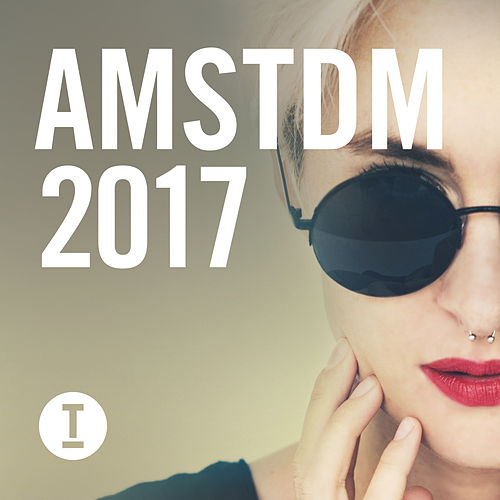 Toolroom Amsterdam 2017 by Various Artists