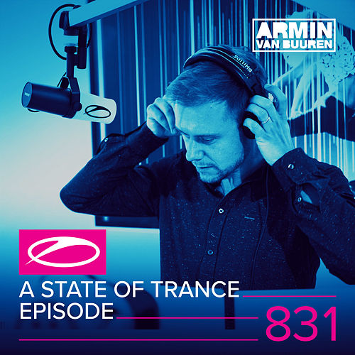 A State Of Trance Episode 831 von Various Artists