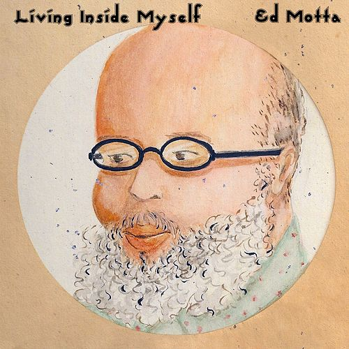 Living Inside Myself von Ed Motta