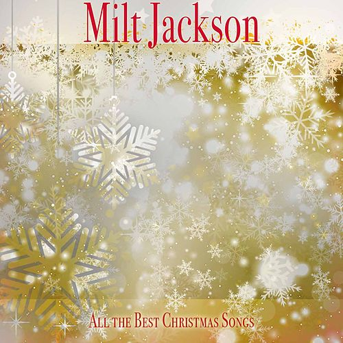 All the Best Christmas Songs by Milt Jackson