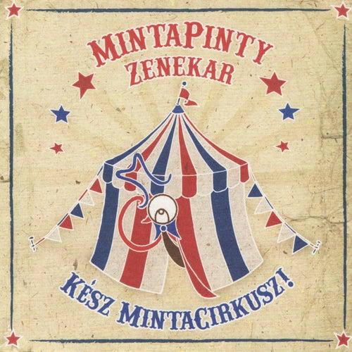 Kész Mintacirkusz! by MintaPinty Zenekar