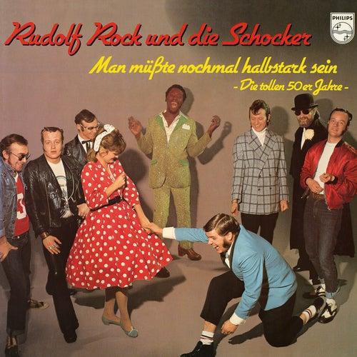 Man müsste nochmal halbstark sein - Die tollen 50er Jahre by Rudolf Rock