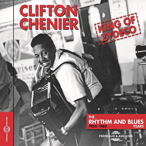 Clifton Chenier King of Zydeco (The Rhythm and Blues Years 1954-1960) de Clifton Chenier