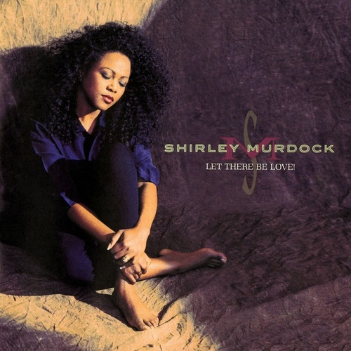 Let There Be Love! by Shirley Murdock