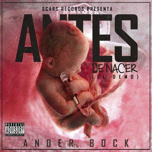 Antes de Nacer (El Demo) de Ander Bock