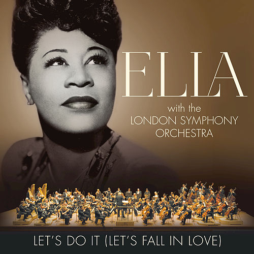 Let's Do It (Let's Fall In Love) von Ella Fitzgerald and The London Symphony Orchestra