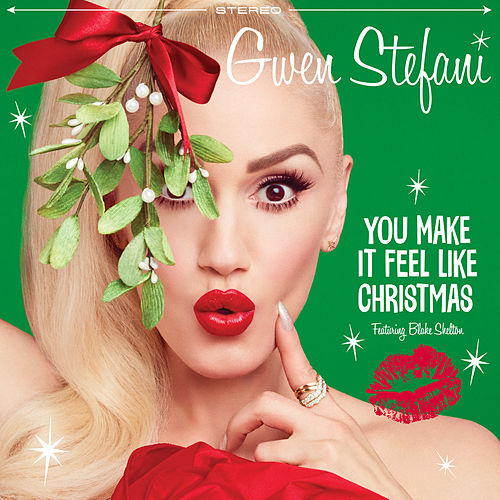 You Make It Feel Like Christmas (ft. Blake Shelton) by Gwen Stefani