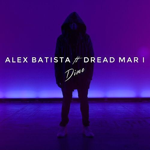 Dime (feat. DREAD MAR I) by Alex Batista