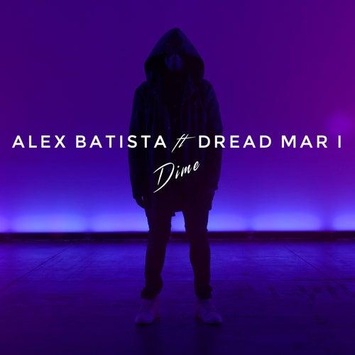 Dime (feat. DREAD MAR I) de Alex Batista