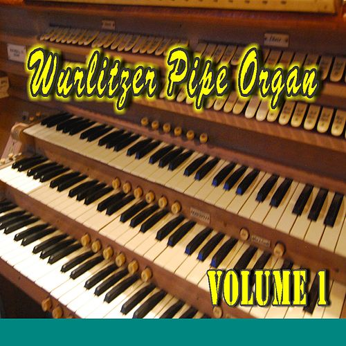 Wurlitzer Pipe Organ, Vol. 1 by Jack Johnson