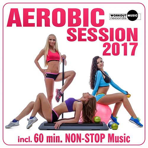 Aerobic Session 2017 - EP by Various Artists