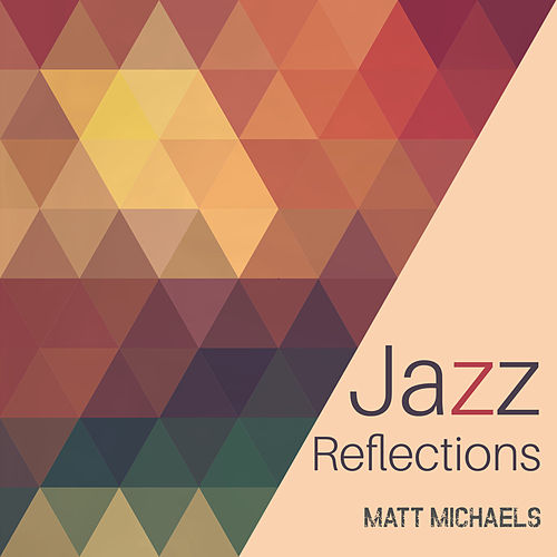 Jazz Reflections de Matt Michaels