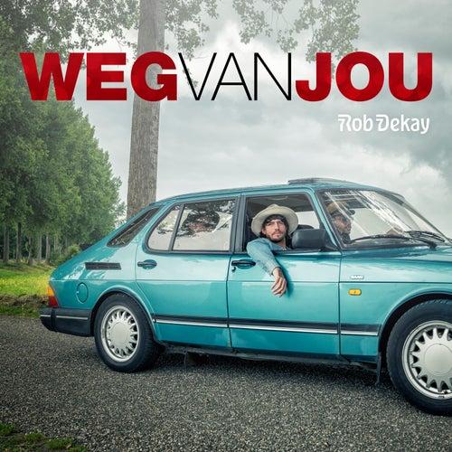 Weg Van Jou von Rob Dekay