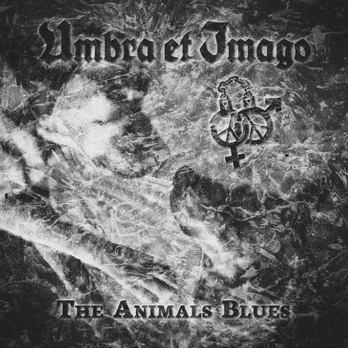 The Animal's Blues von Umbra Et Imago