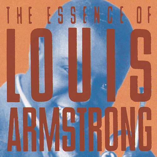 The Essence Of Louis Armstrong de Louis Armstrong